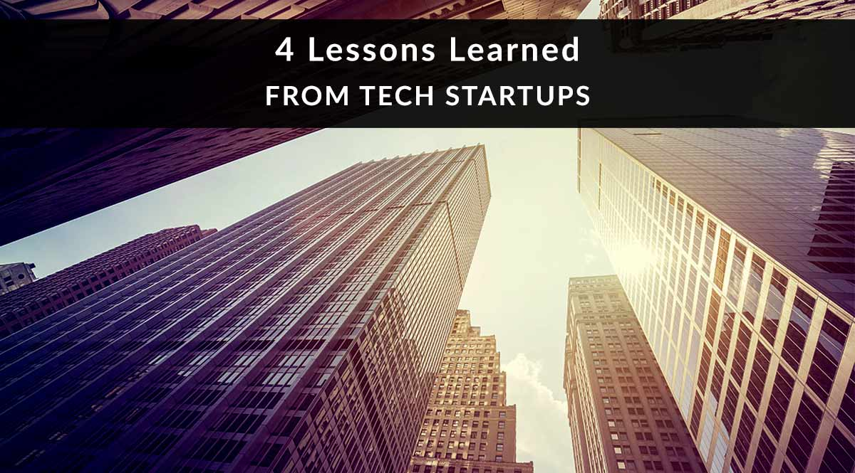 4 Lessons Learned from Tech Startups