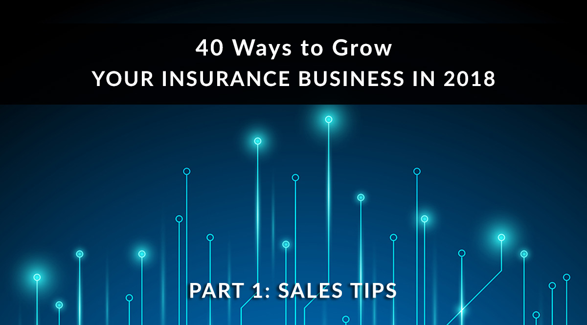 40 Ways to Grow Your Insurance Business in 2018, Part 1