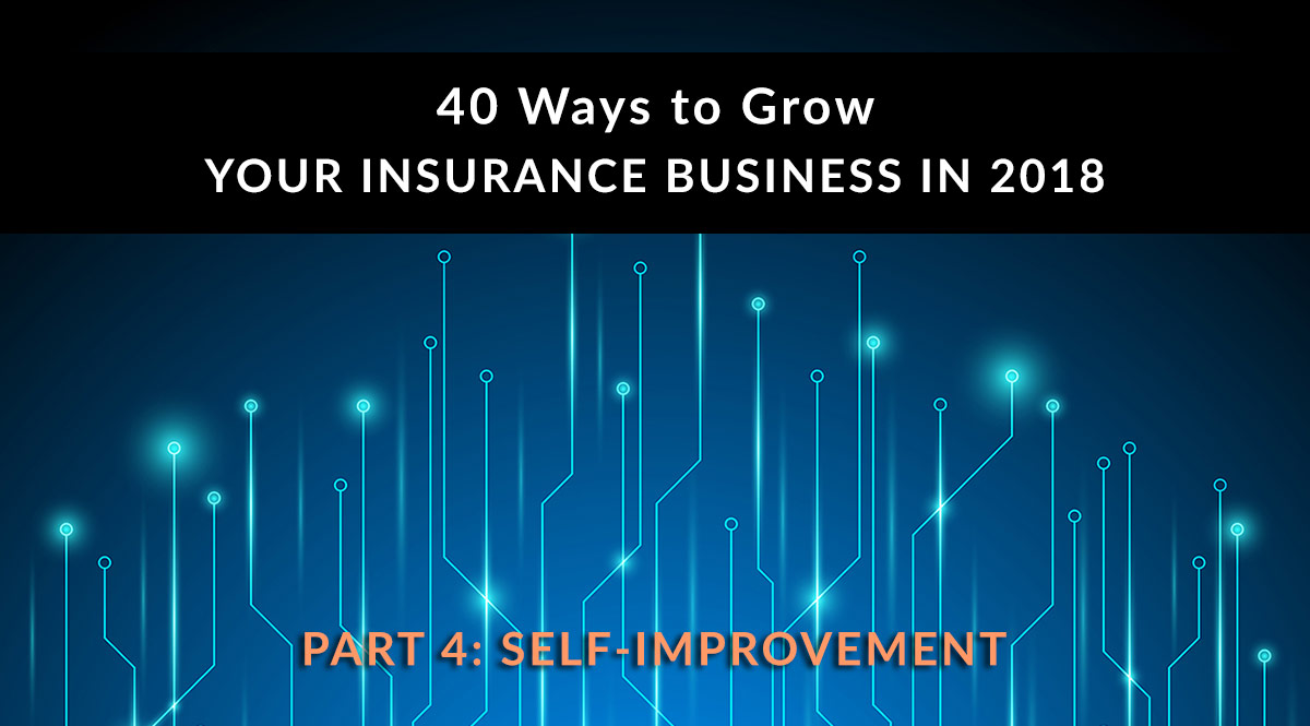 40 Ways to Grow Your Insurance Business in 2018, Part 4
