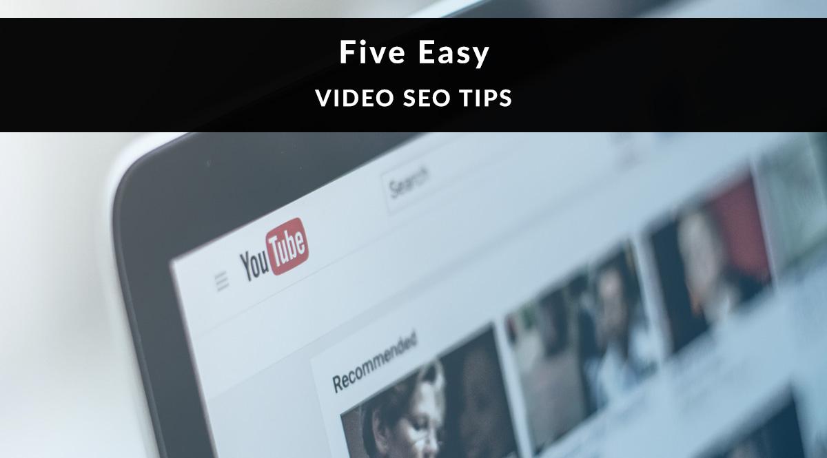 5 Easy Video SEO Tips