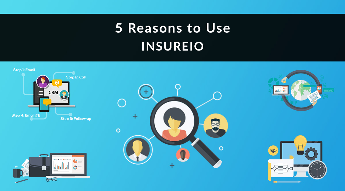 5 Reasons to Use Insureio
