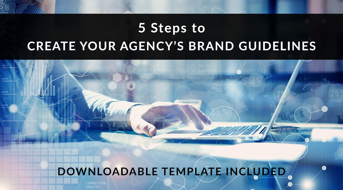 5 Steps to Create Your Agency's Brand Guidelines