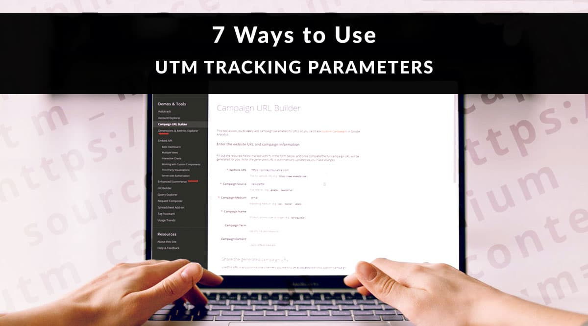 7 Ways to Use UTM Tracking Parameters