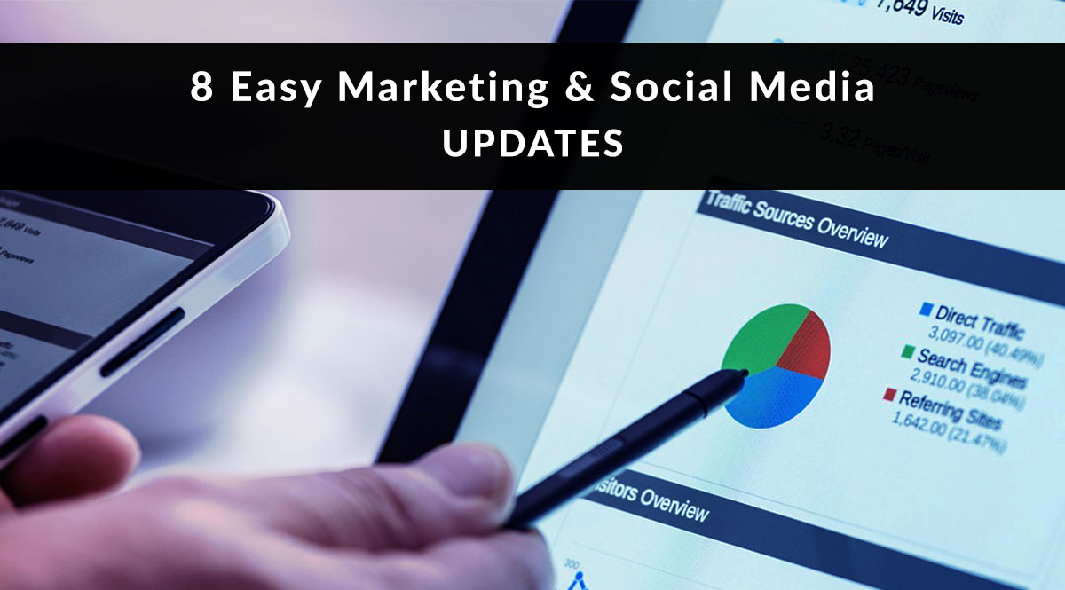 8 Easy Marketing and Social Media Updates