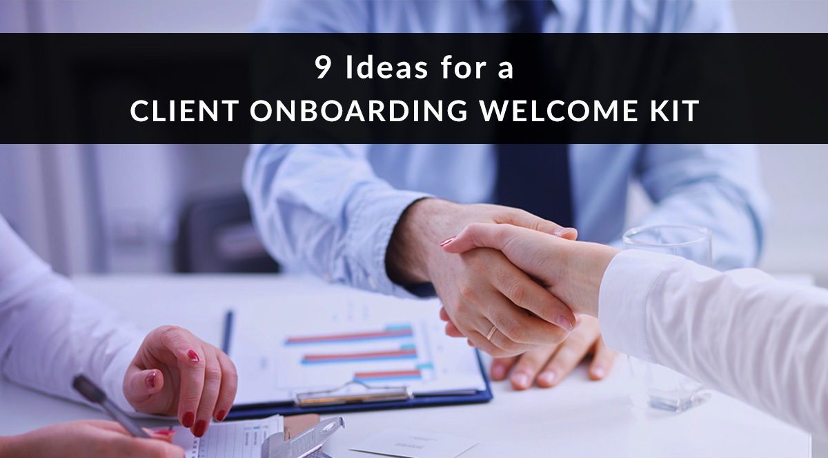 9 Ideas for a Client Onboarding Welcome Kit
