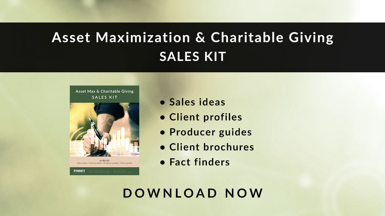 December 2019 Sales Kit: Asset Maximization & Charitable Giving