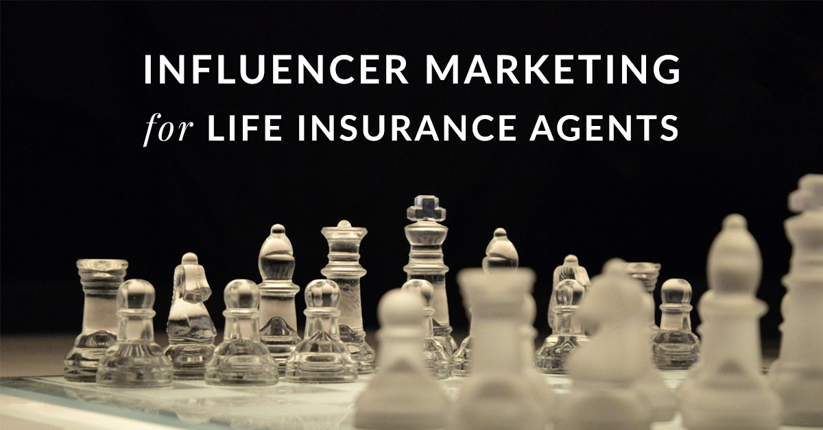 Influencer marketing for life insurance agents