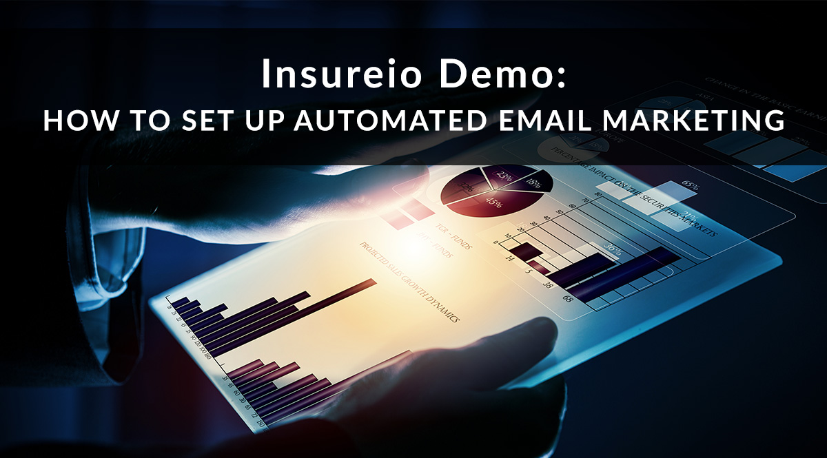 Insureio Demo: How to Set Up Automated Email Marketing