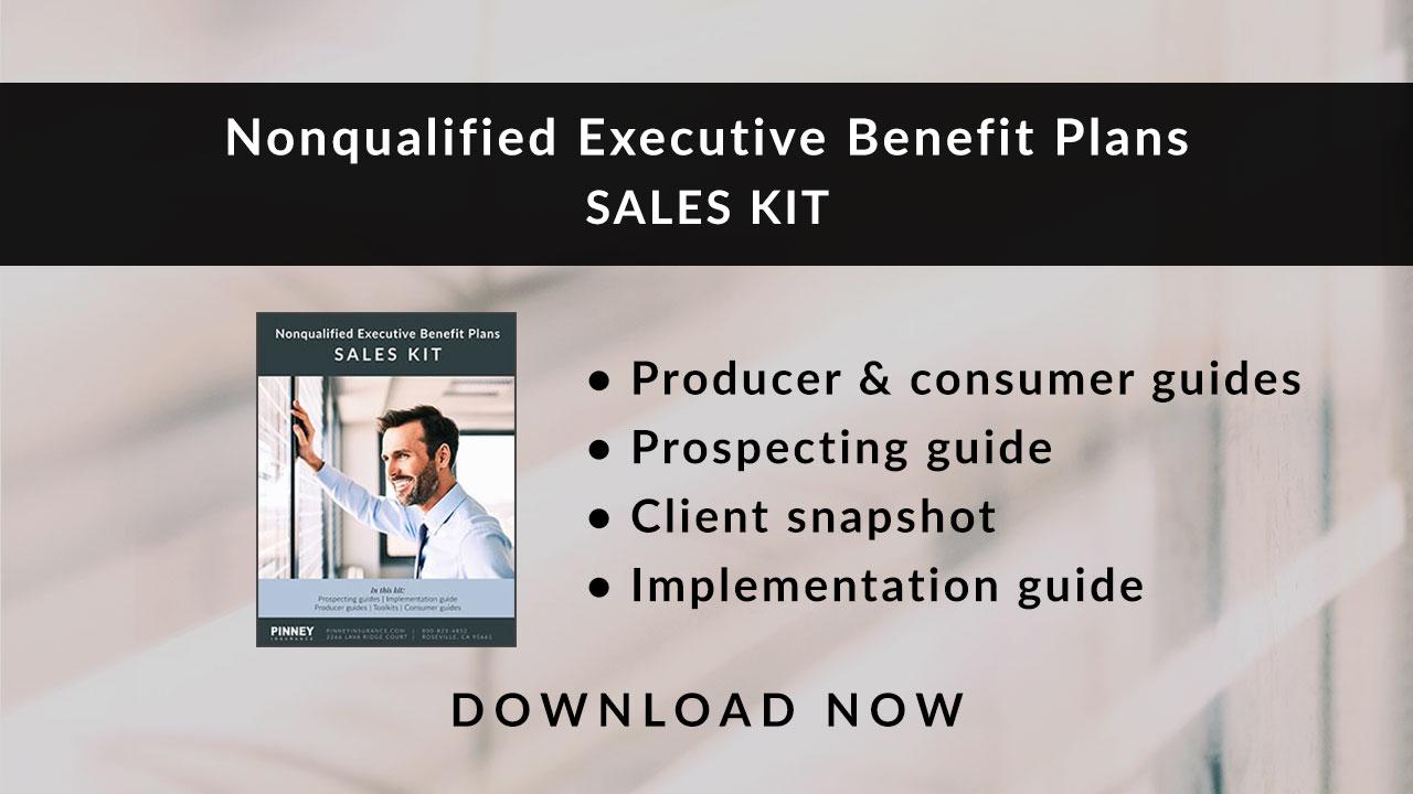 June 2019 Sales Kit: Nonqualified Executive Benefit Plans