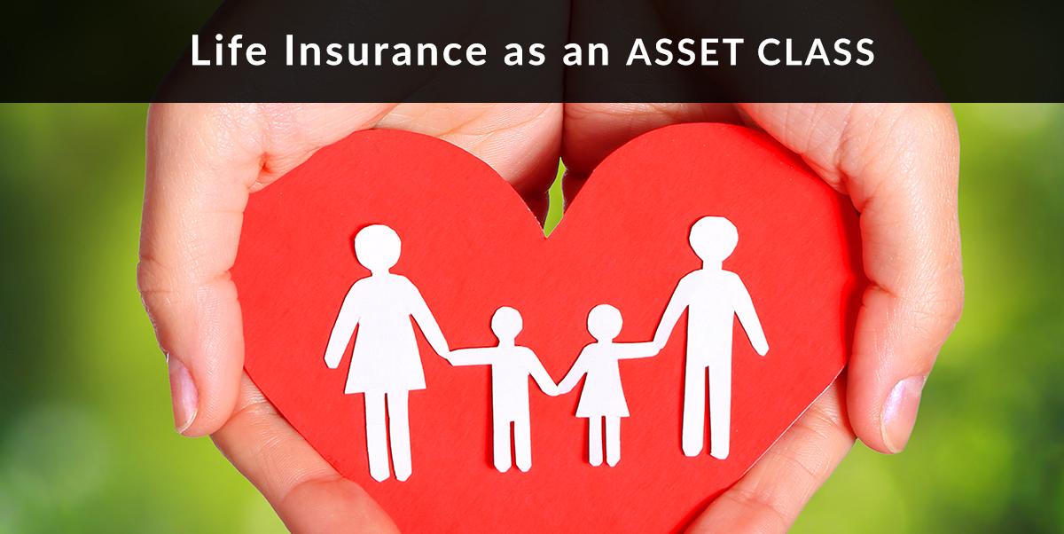 Life Insurance as an Asset Class