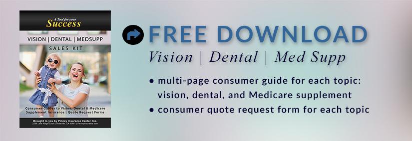 October 2017 Sales Kit: Vision, Dental, Medicare Supplement