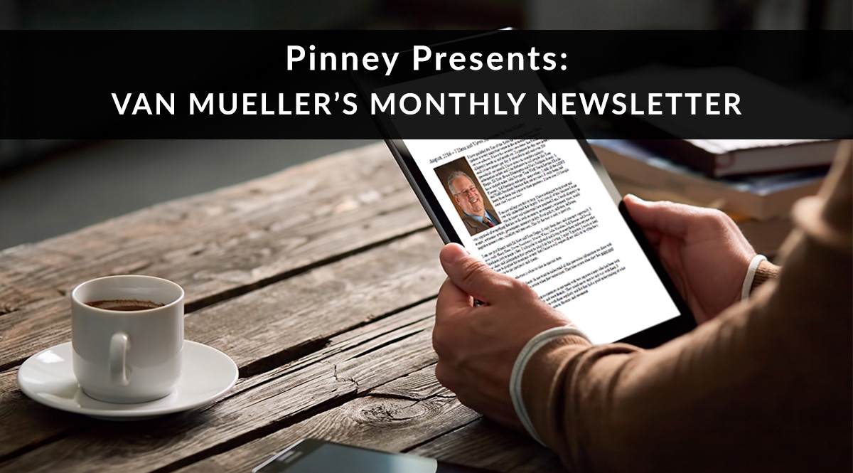 Pinney Presents: Van Mueller Newsletter for August 2018