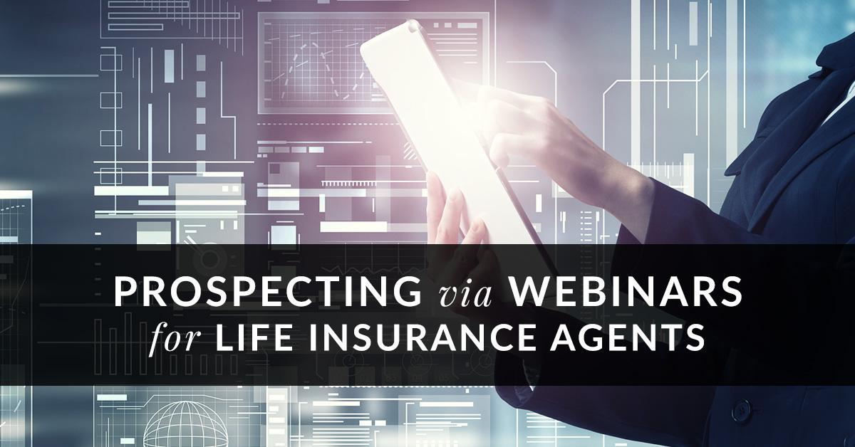 Prospecting via Webinars for Life Insurance Agents