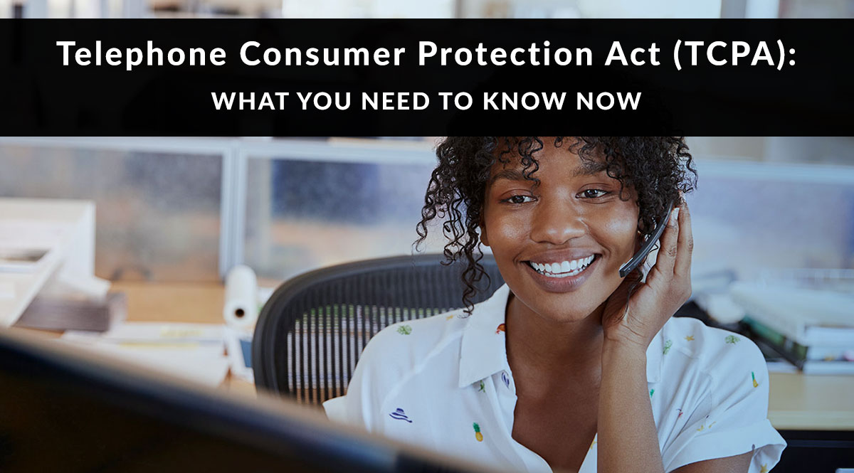TCPA: What You Need to Know Now