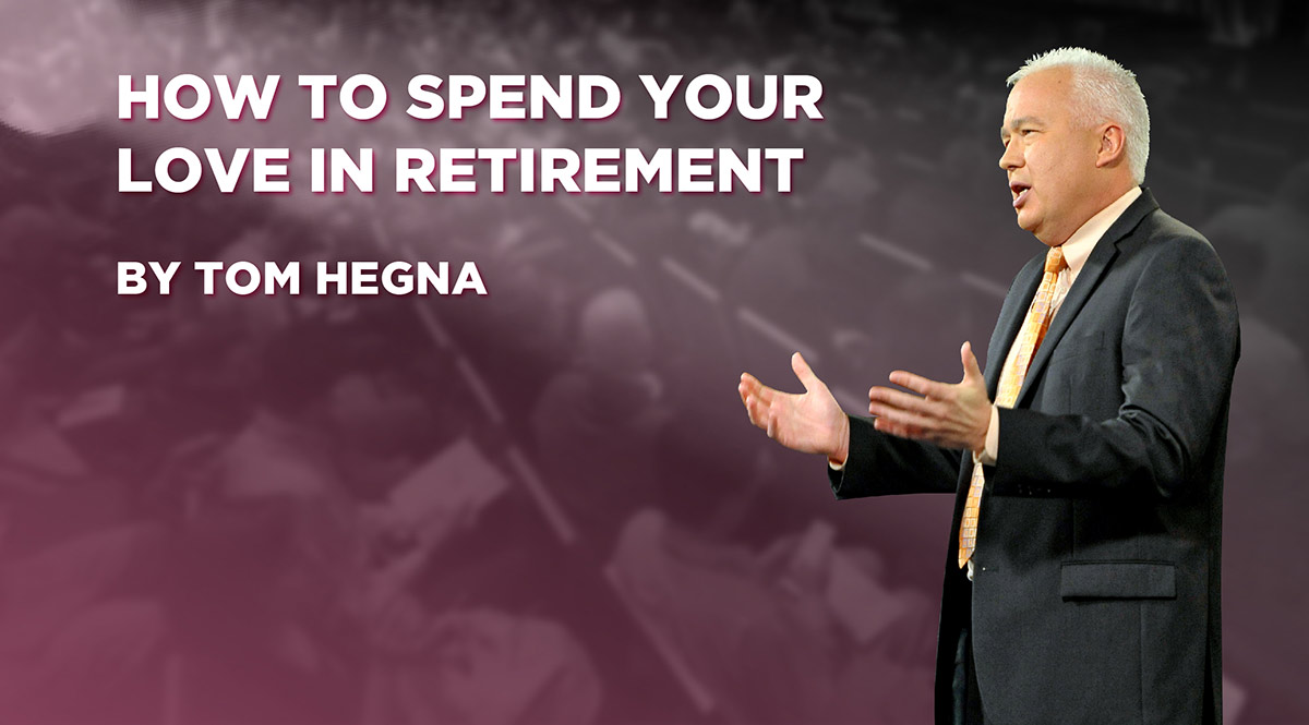 Tom Hegna: How to Spend Your Love in Retirement