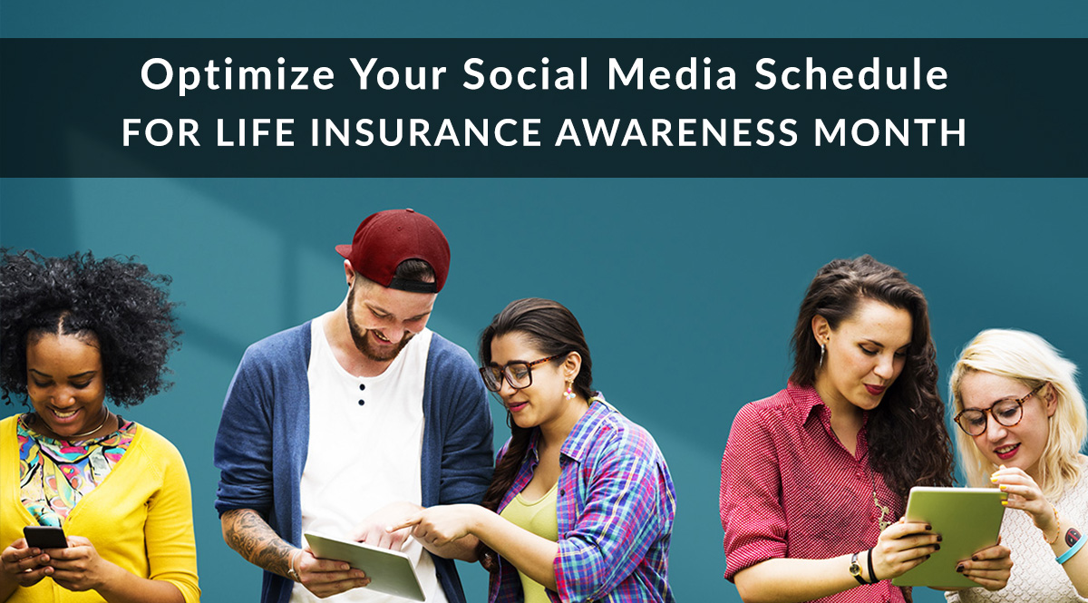 Optimize Your Social Media Schedule for Life Insurance Awareness Month