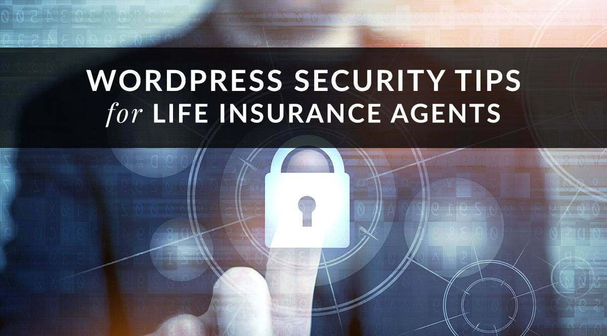 WordPress Security Tips for Life Insurance Agents