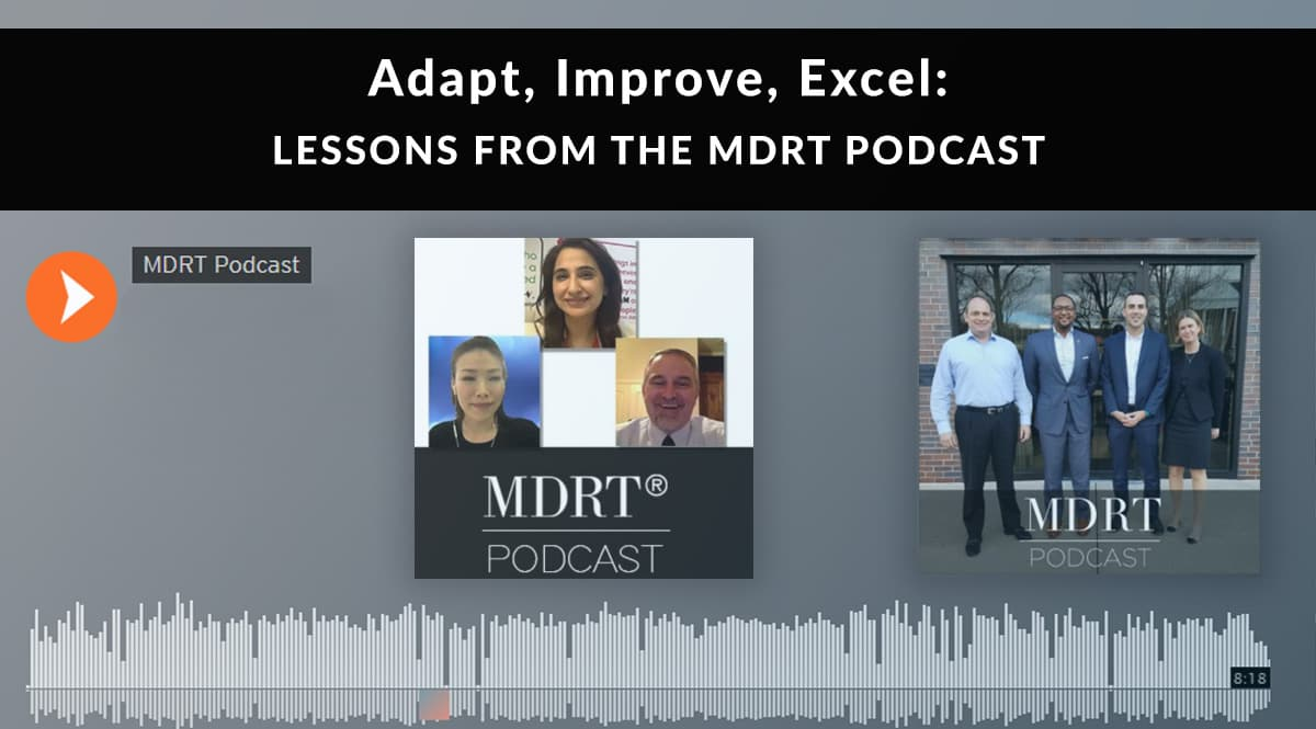 Adapt, Improve, Excel: Lessons from the MDRT Podcast