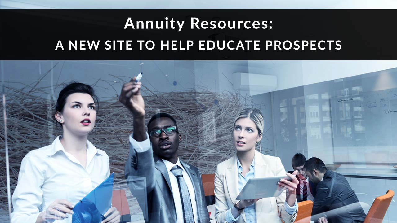 Annuity Resources: A New Site to Help Educate Prospects