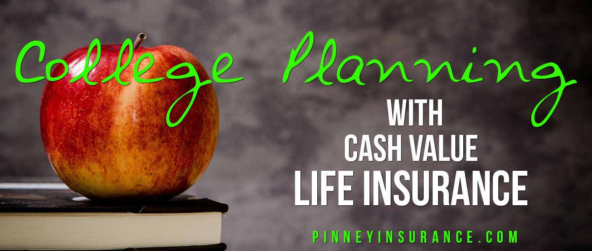 College Planning with Cash Value Life Insurance