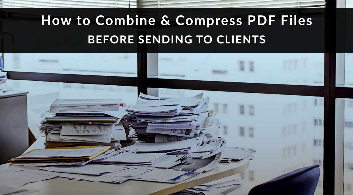 How to Combine and Compress PDF Files