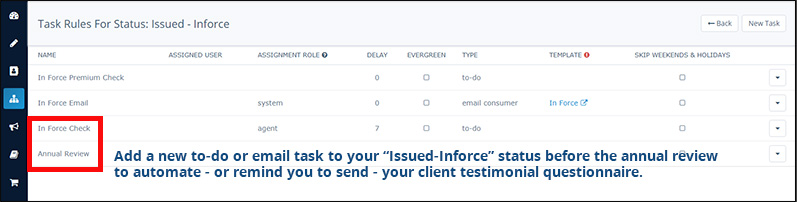 Add a task to your inforce status in Insureio to automate sending your client testimonial questionnaire