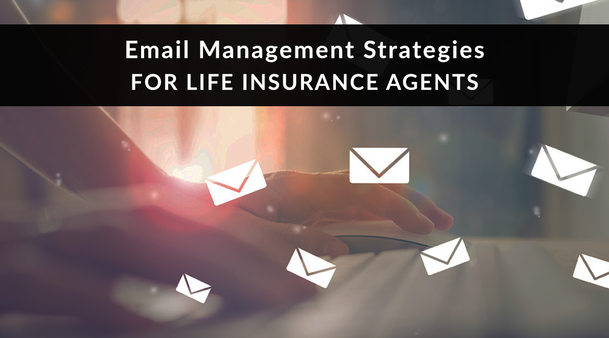 Email Management Strategies for Life Insurance Agents