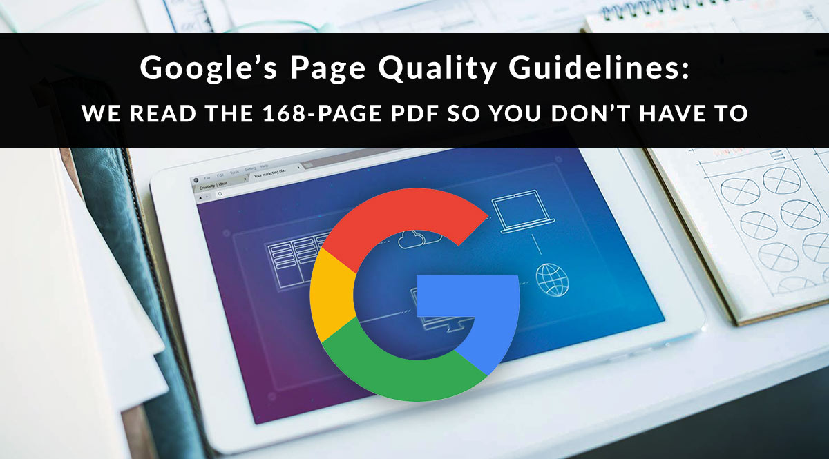 Google's Page Quality Guidelines: We Read the 168-Page PDF So You Don't Have To