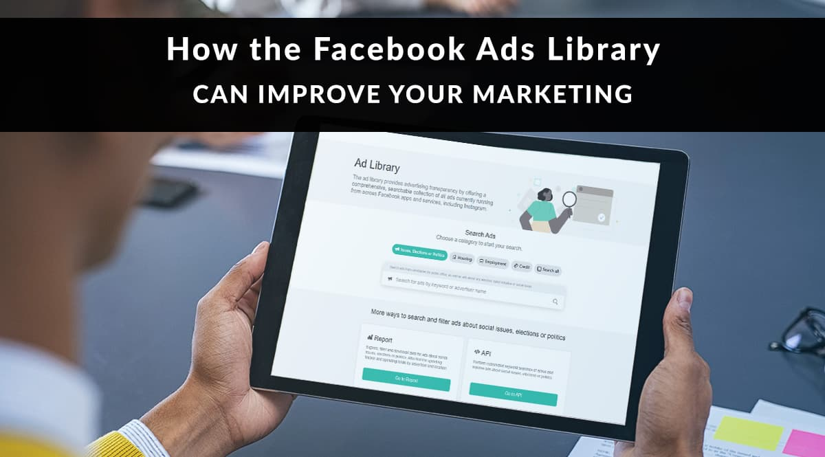 How the Facebook Ads Library Can Improve Your Marketing