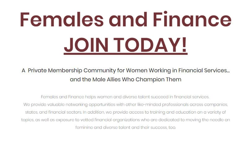 Screenshot of the Females & Finance site with the following text: A private membership community for women working in financial services...and the male allies who champion them.