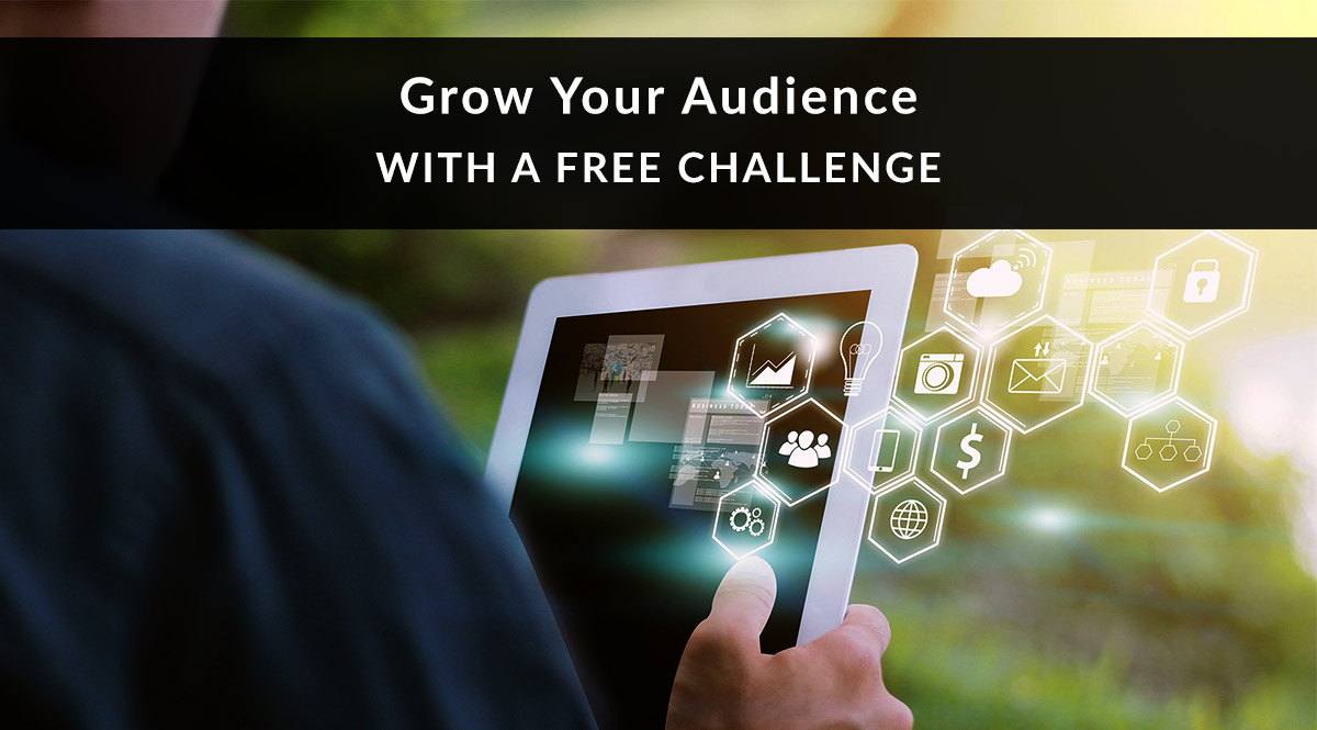 How to Grow Your Audience with a Free Challenge