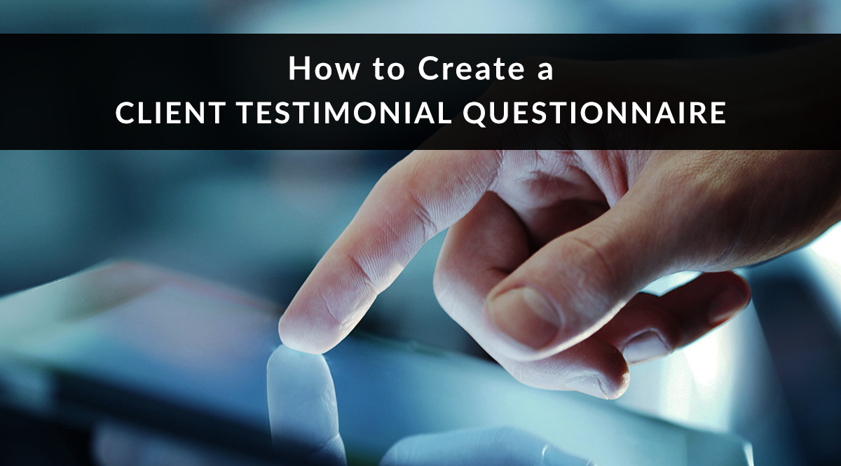 How to Create a Client Testimonial Questionnaire