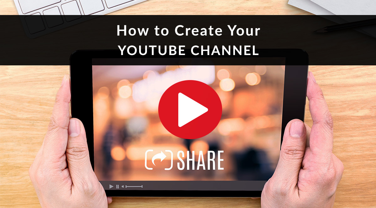 How to Create Your YouTube Channel