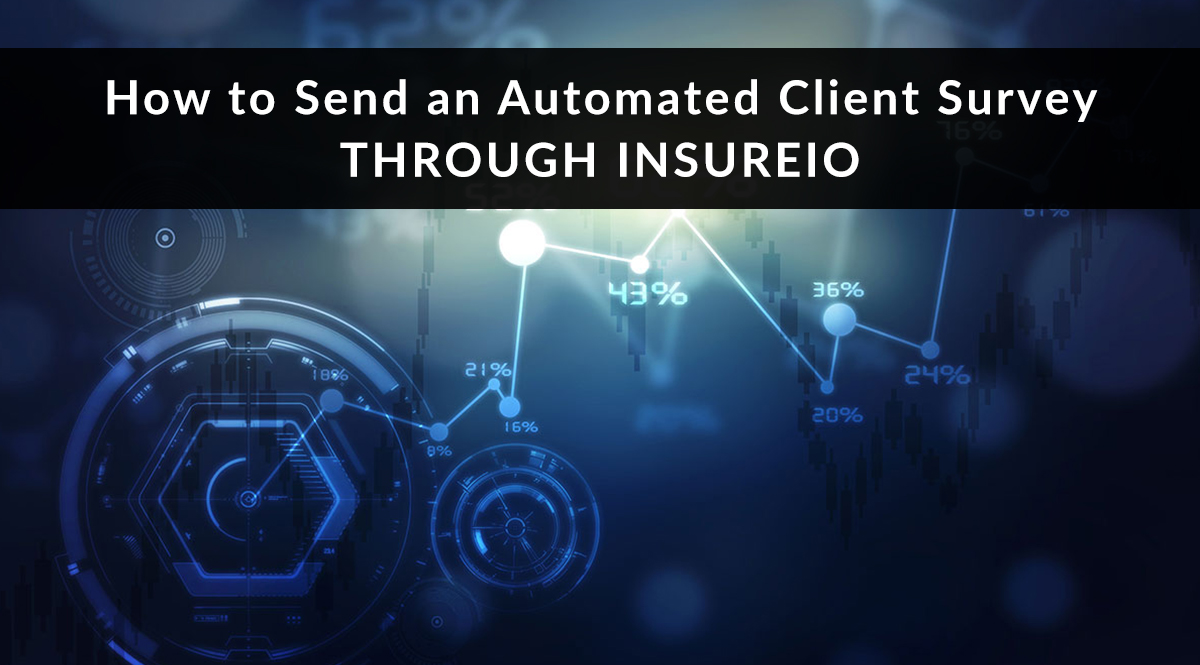 How to Send an Automated New Client Survey through Insureio