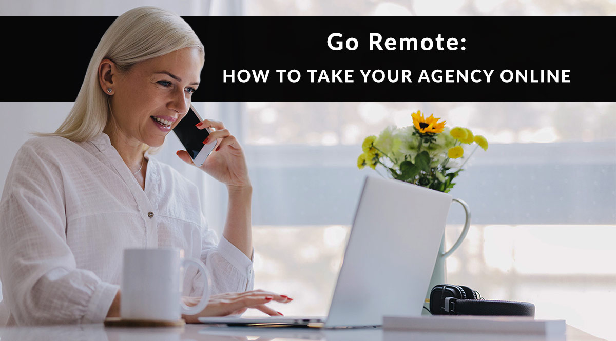 Go Remote How To Take Your Agency Online Pinney Insurance