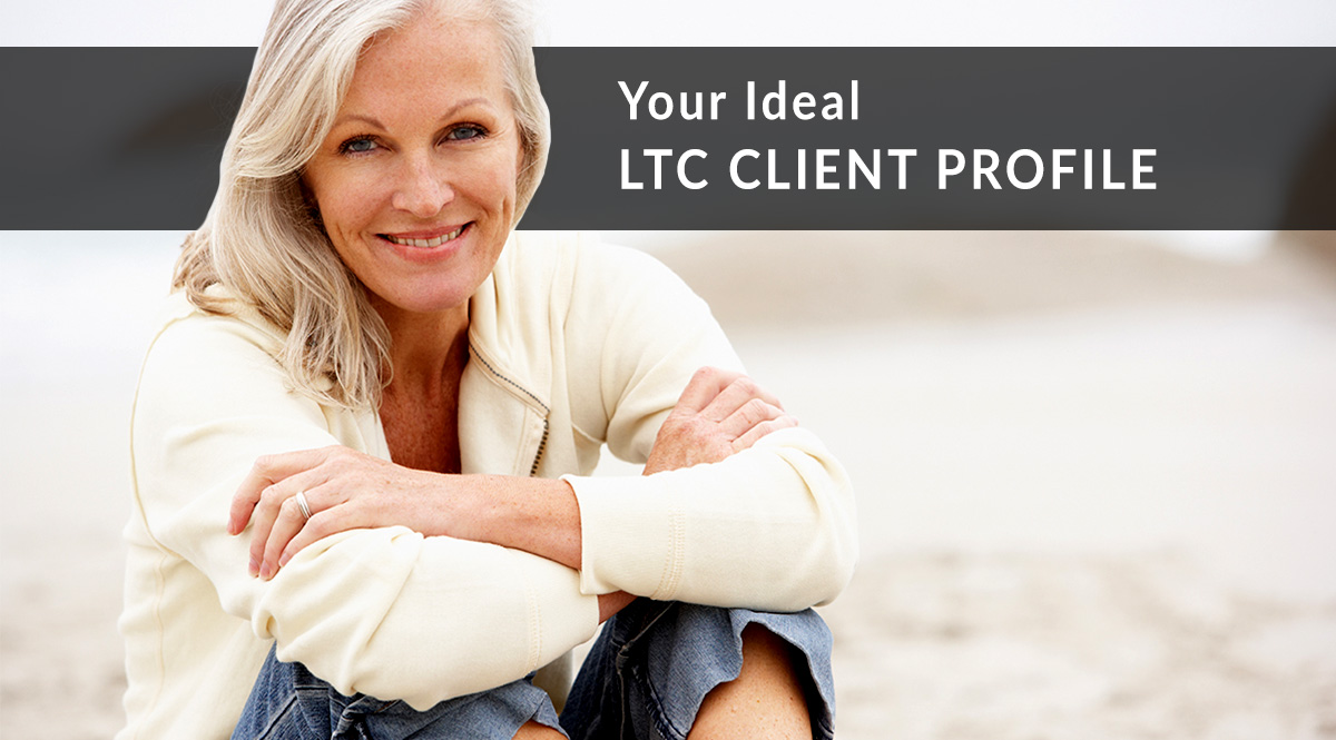 Your Ideal LTC Client Profile