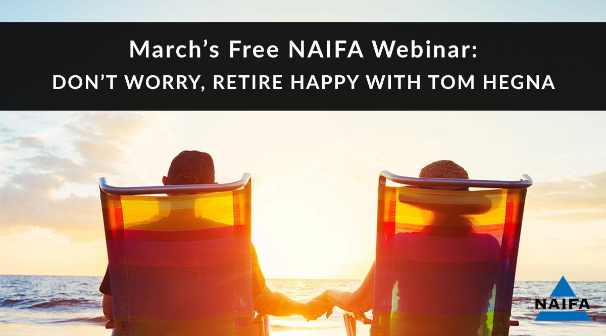 NAIFA Webinar: Retirement Planning with Tom Hegna