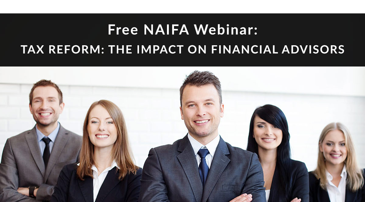 Free NAIFA Webinar: Tax Reform & How It Impacts Your Clients