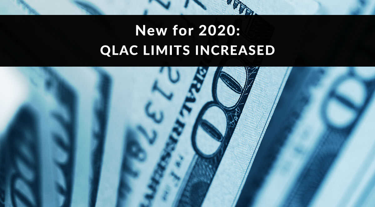 2020 QLAC Limits Increased