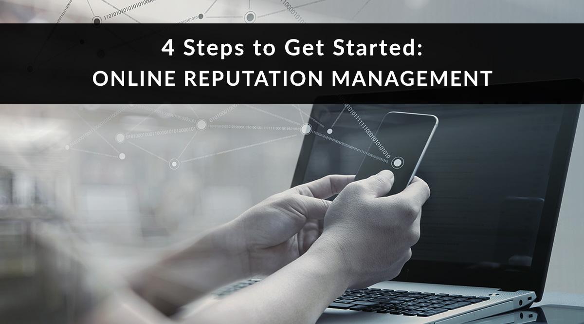 Online Reputation Management: 4 Steps to Get Started