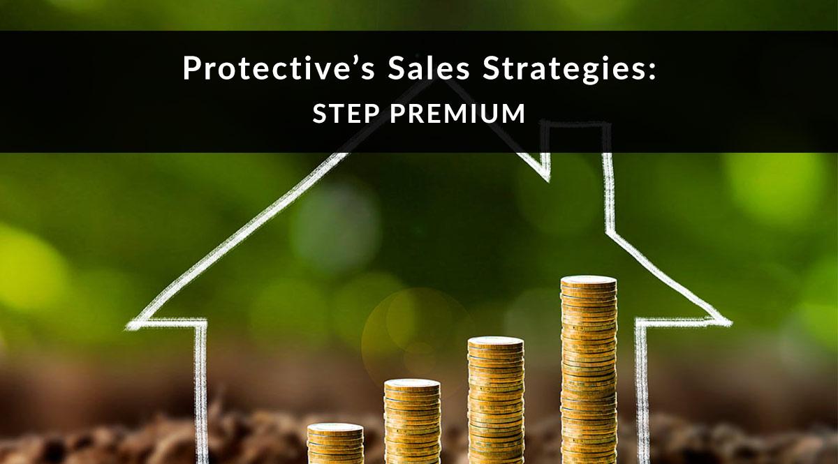 Protective's Step Premium Strategy