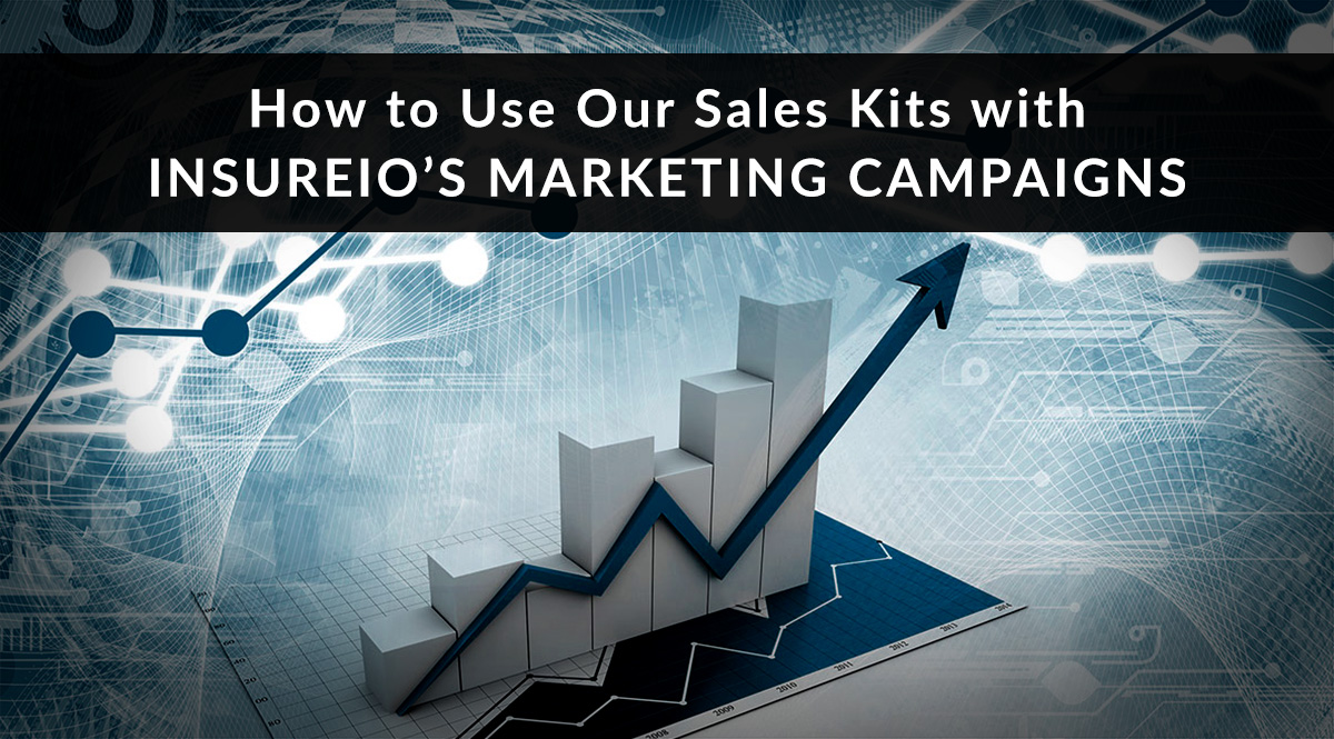 How to Use Our Sales Kits with Insureio Marketing Campaigns