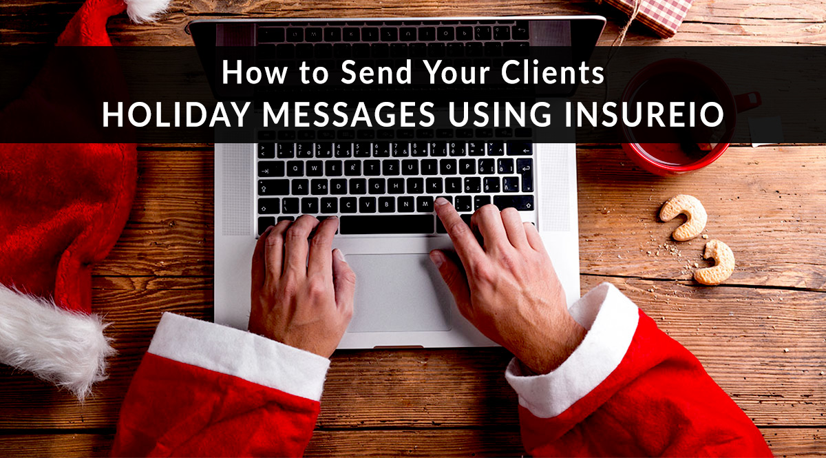 How to Send Your Clients Holiday Messages using Insureio