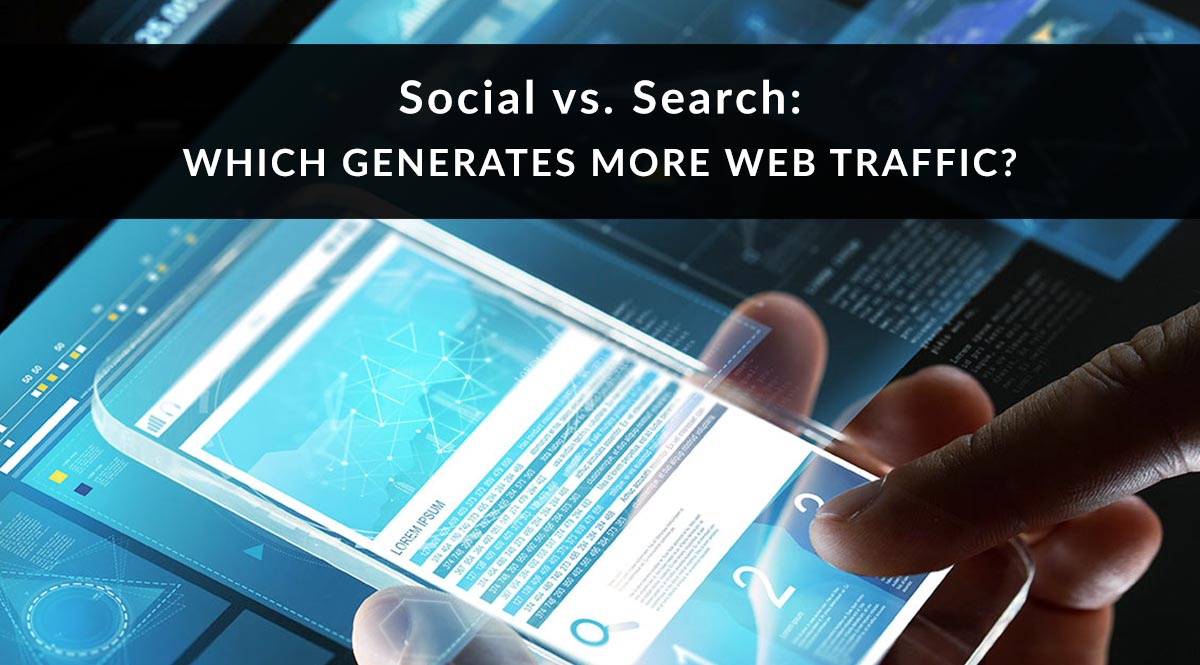 Social vs Search: Which Generates More Web Traffic?