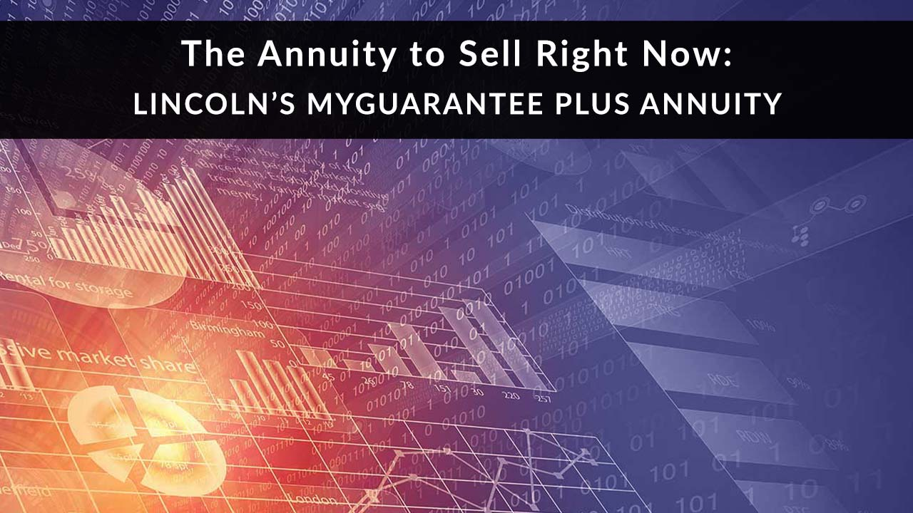 The Annuity to Sell Now: Lincoln MyGuarantee Plus