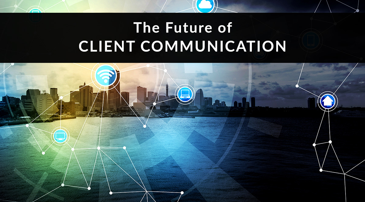 The Future of Client Communication