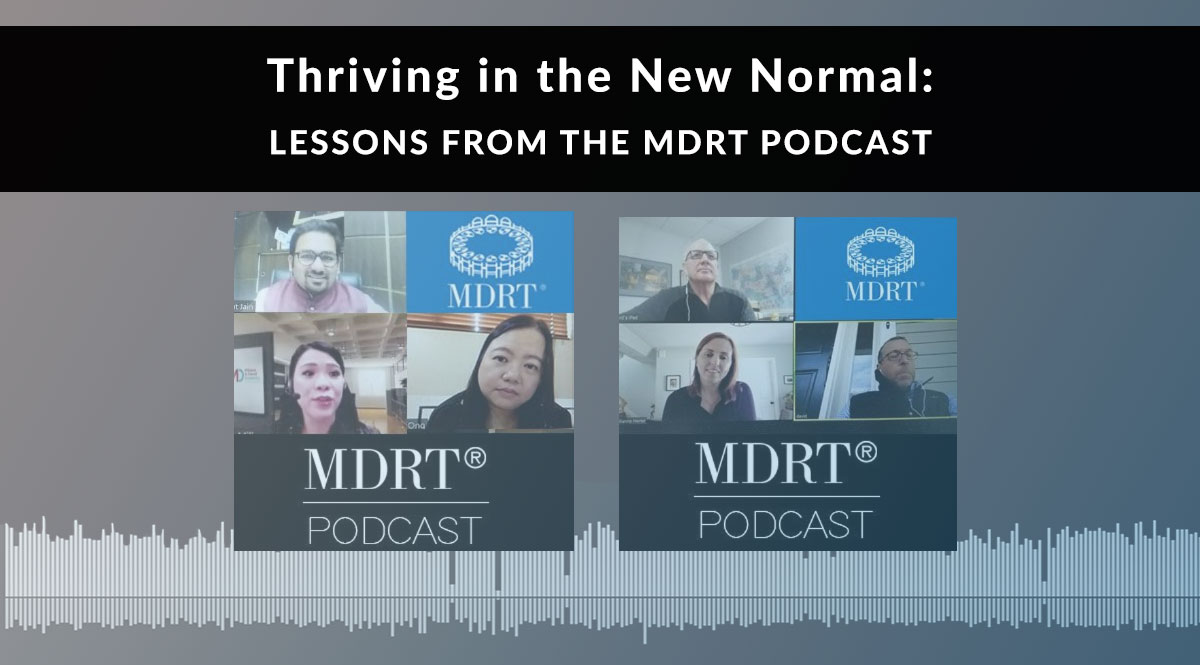 Thriving in the New Normal: Lessons from the MDRT Podcast