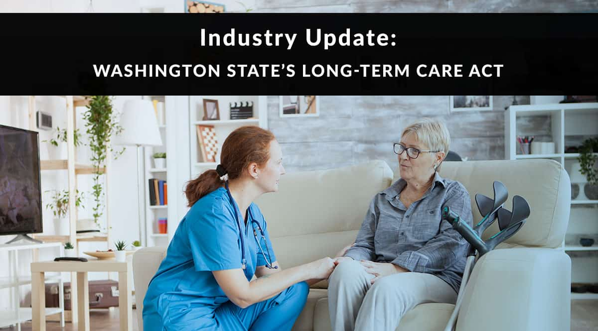 Industry Update: Washington State's Long-Term Care Act