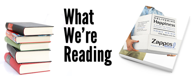 What We're Reading: Delivering Happiness by Tony Hsieh