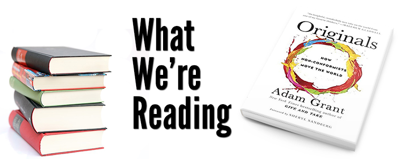What We're Reading: Originals by Adam Grant